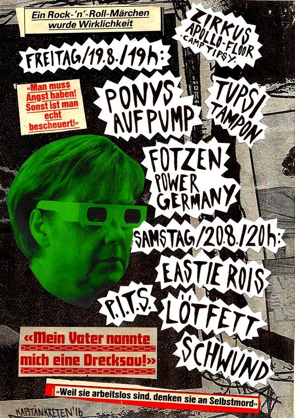 Camp Tipsy, Kapitän Kreten, Ponys auf Pump, Tupsi Tampon, Lötfett, Eastie Rois, Schwund, Fotzen Power Germany, PITS, Schwichtenberg, Zirkus Apollo
