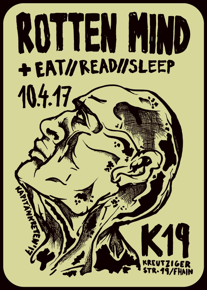 rotten mind, eat//read//sleep, berlin, k19, kapitaen kreten, kapitän kreten